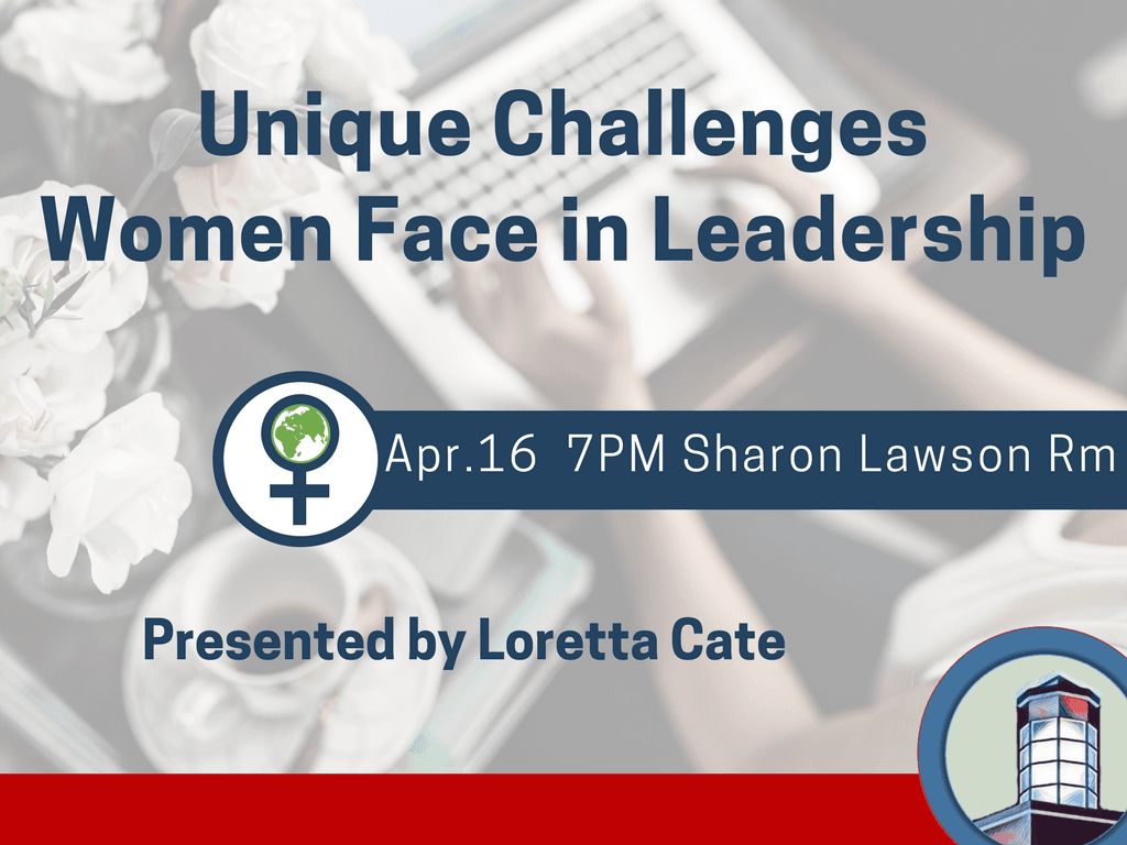 Unique Challenges Women Face in Leadership - April 16 2018 (Signage)