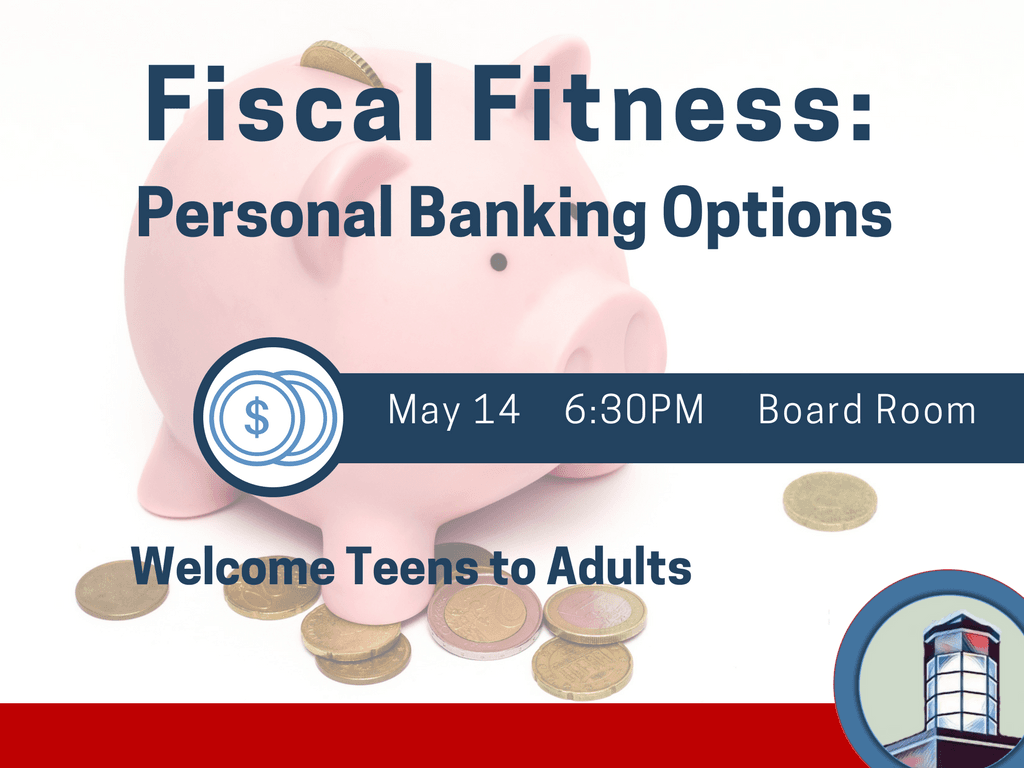 Fiscal Fitness Personal banking May 14 2018 (Signage)