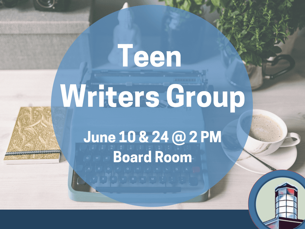 Teen Writers Group June 10 24 2018 (Signage)