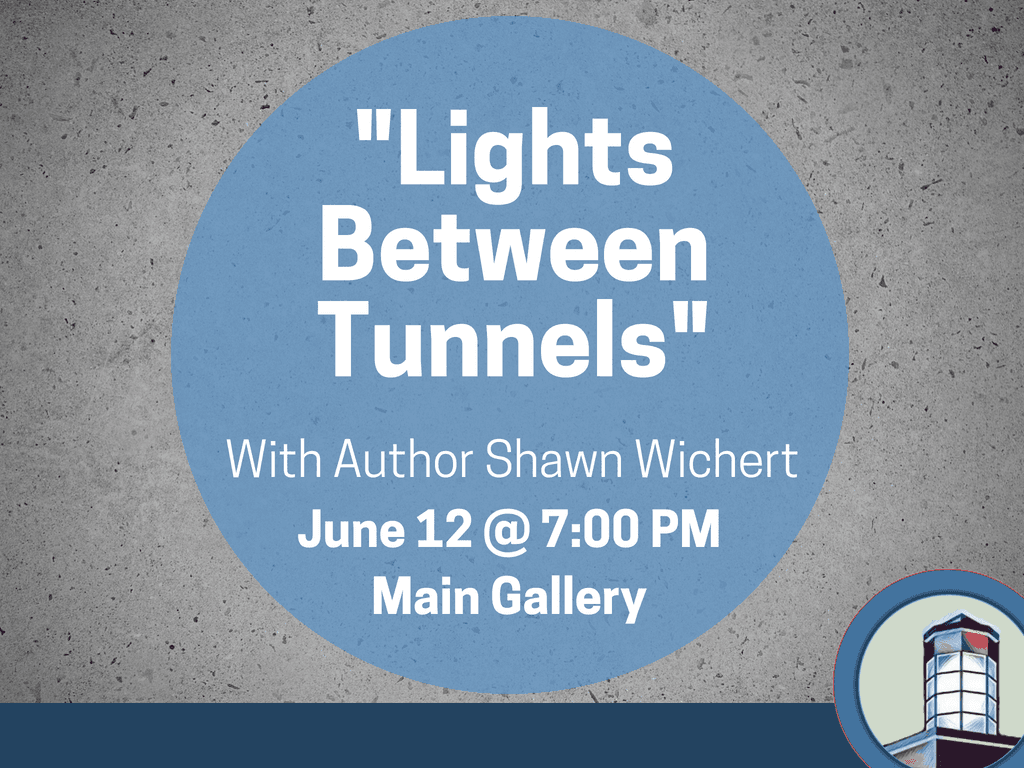 Light Between Tunnels with Shawn Wichert June 12 2018 (Signage)