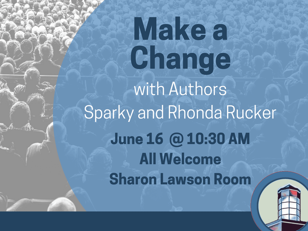 Make a Change with Sparky and Rhonda Rucker June 16 2018 (Signage)