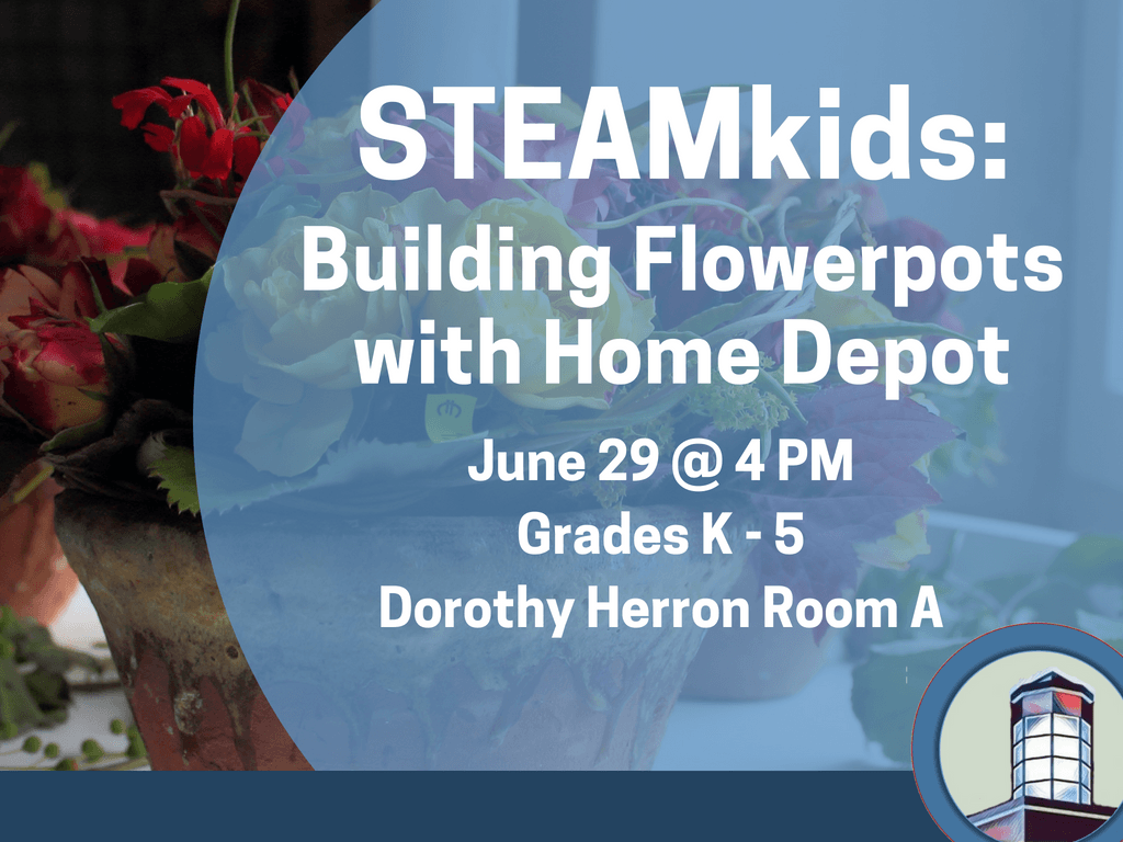 STEAMkids Building Flowerpots with Home Depot June 29 2018 (Signage)