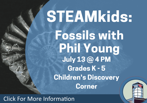 STEAMkids Fossils with Phil July 13 2018 (Feature)