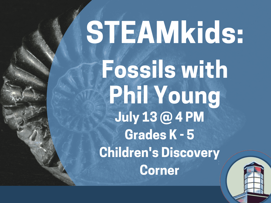 STEAMkids Fossils with Phil July 13 2018 (Signage)