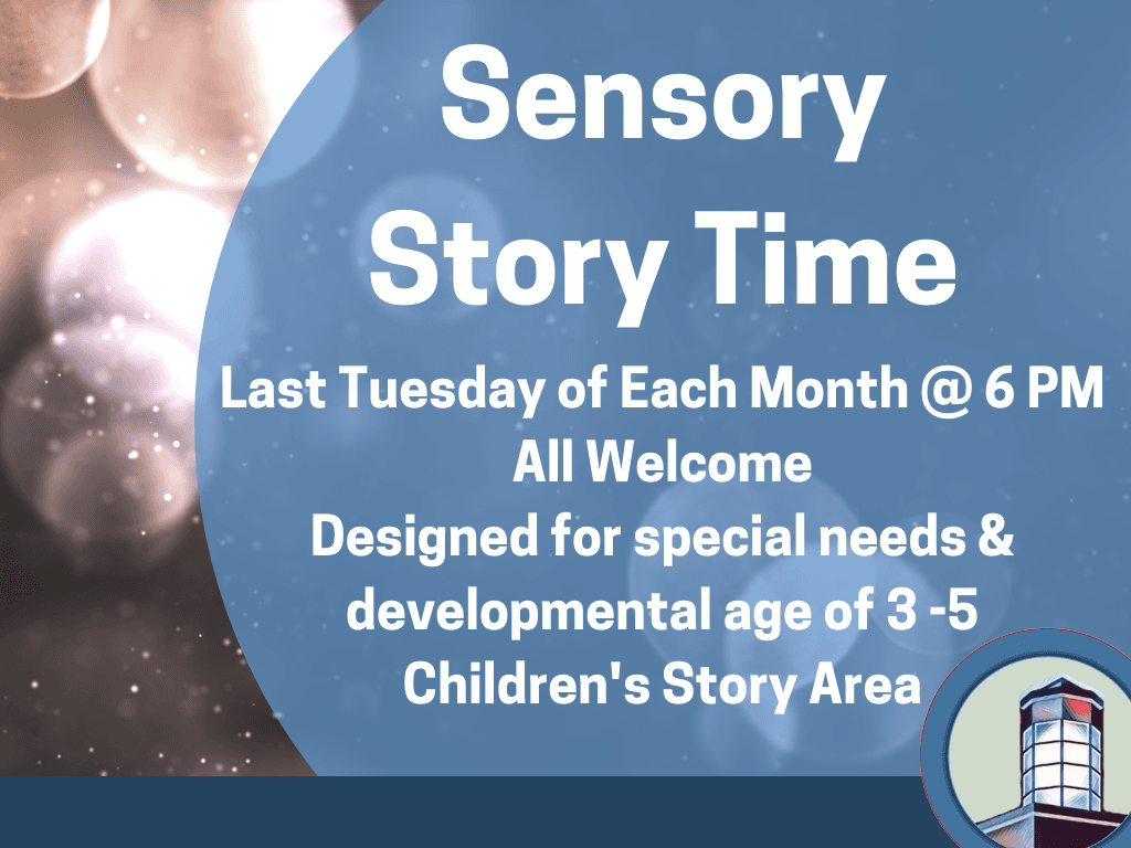 Sensory Story Time Last Tuesday of Each Month (Signage)