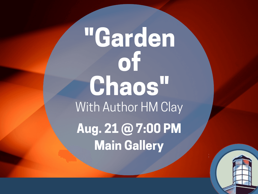 Teen Garden of Chaos Book Talk HM Clay August 21 2018 (Signage)
