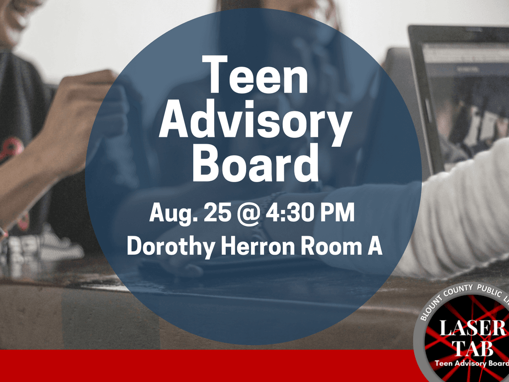 Teen Advisory Board Laser TAB  August 25 2018 (Signage)