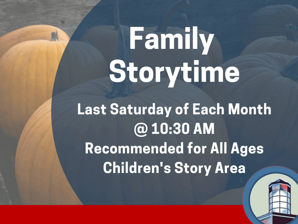 Family Storytime Last Saturday of each Month (Signage)