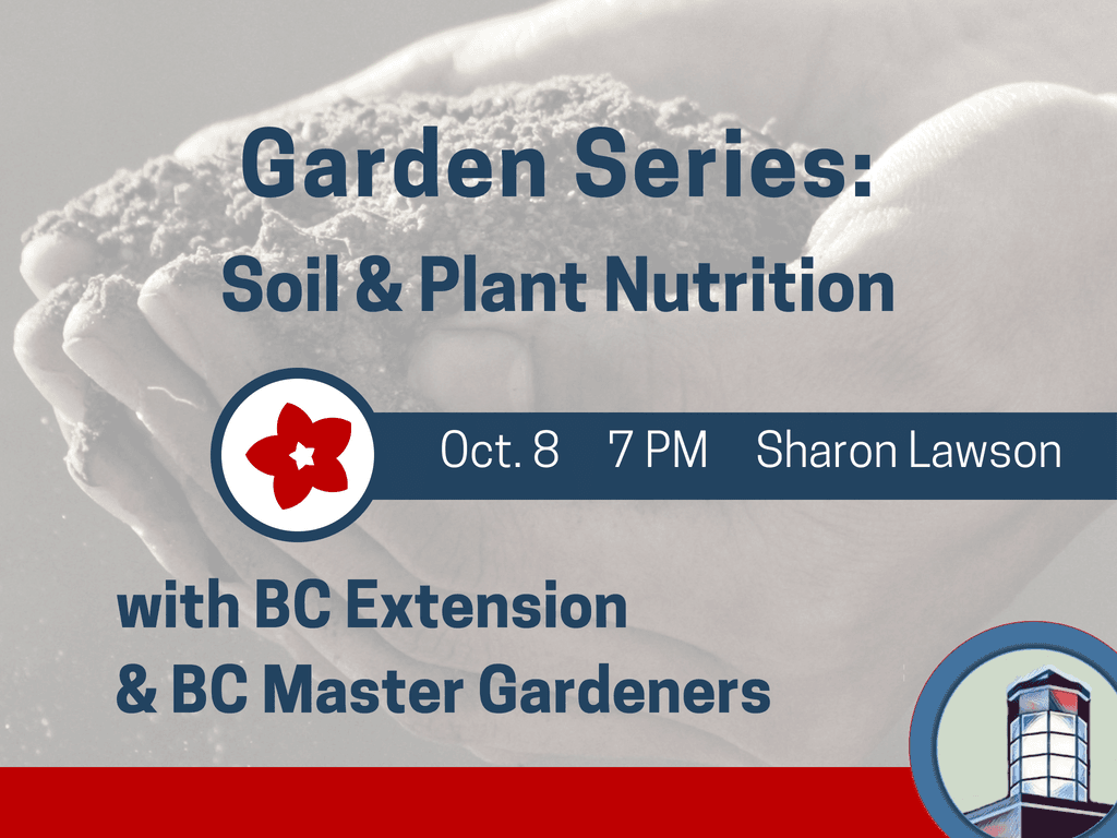 Garden Series Soil and Plant Nutrition October 8 2018 (Signage)