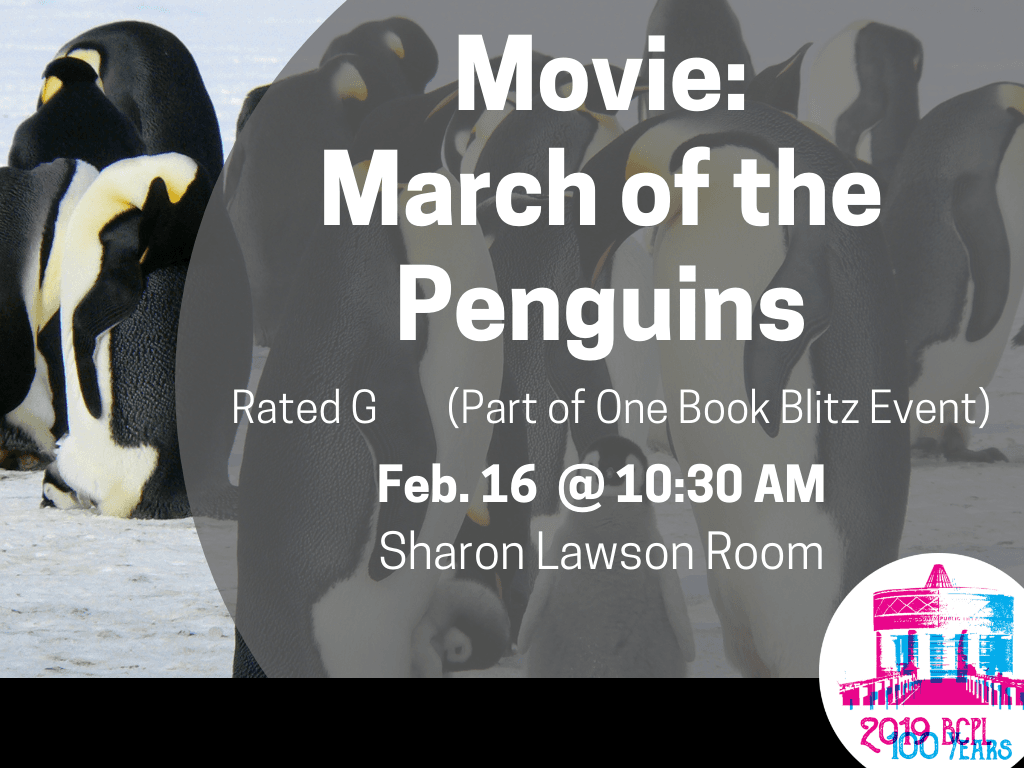 Movie March of the Penguins Feb 16 2019 (Signage)