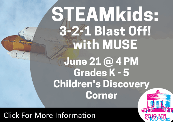 STEAMkids 321 Blast Off with MUSE June 21 2019 (Feature)