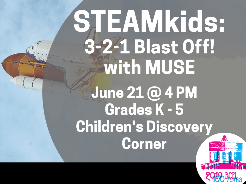 STEAMkids 321 Blast Off with MUSE June 21 2019 (Signage)