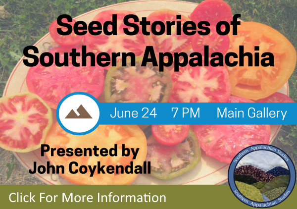 Seed Stories of Southern Appalachia June 24 2019 (Feature)