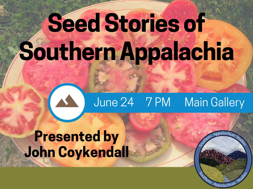 Seed Stories of Southern Appalachia June 24 2019 (Signage)
