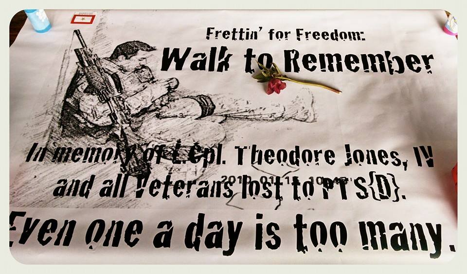 Poster: Frettin for Freedom, Walk to Remember, In memory of L. Cpl. Theodore Jones, IV and all Veterans lost to PTSD
